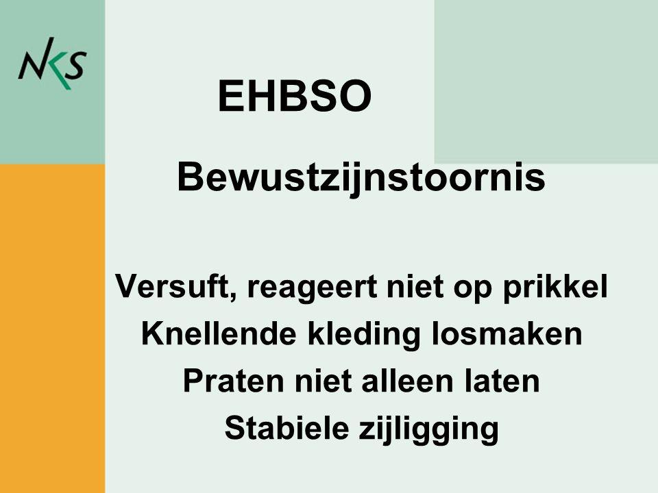 EHBSO Bewustzijnstoornis Versuft, reageert niet op prikkel
