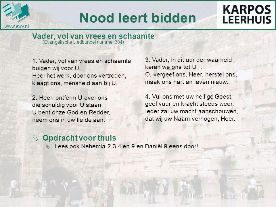Nood leert bidden www.ewv.nl. Vader, vol van vrees en schaamte (Evangelische Liedbundel nummer 304)