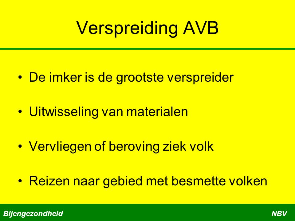 Verspreiding AVB De imker is de grootste verspreider
