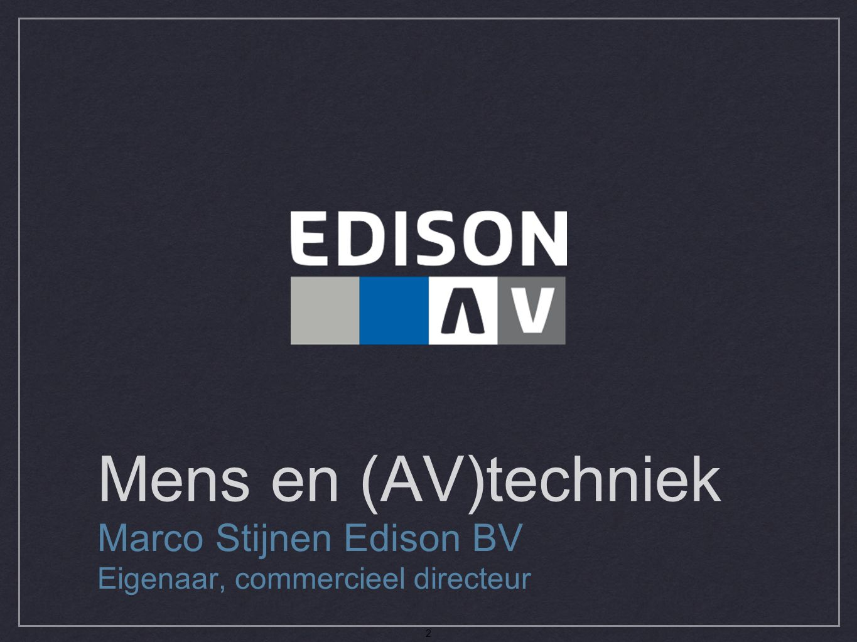 Mens en (AV)techniek Marco Stijnen Edison BV