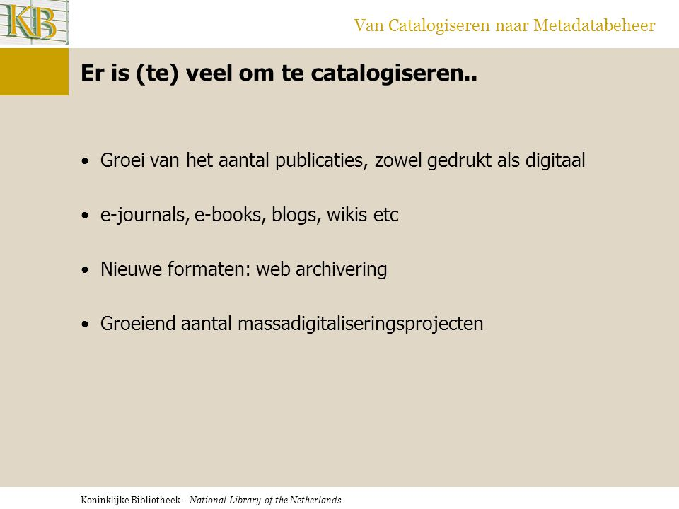 Er is (te) veel om te catalogiseren..