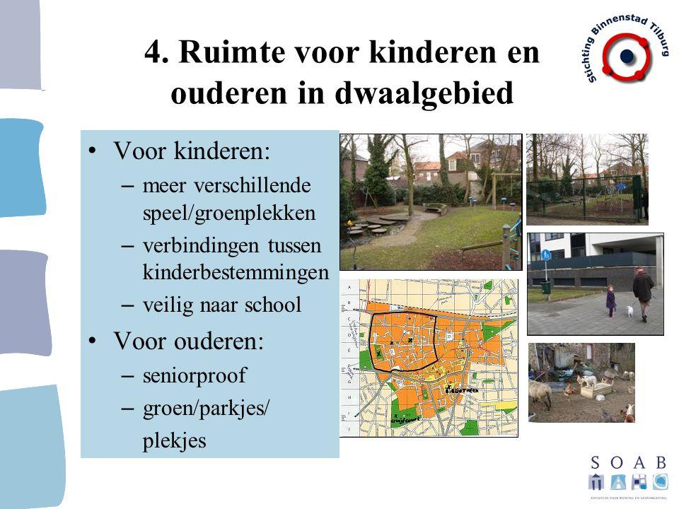 4. Ruimte voor kinderen en ouderen in dwaalgebied