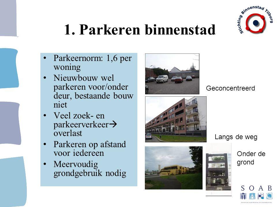 1. Parkeren binnenstad Parkeernorm: 1,6 per woning