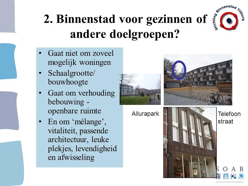2. Binnenstad voor gezinnen of andere doelgroepen