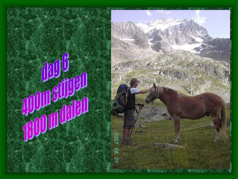 dag 6 400m stijgen 1800 m dalen