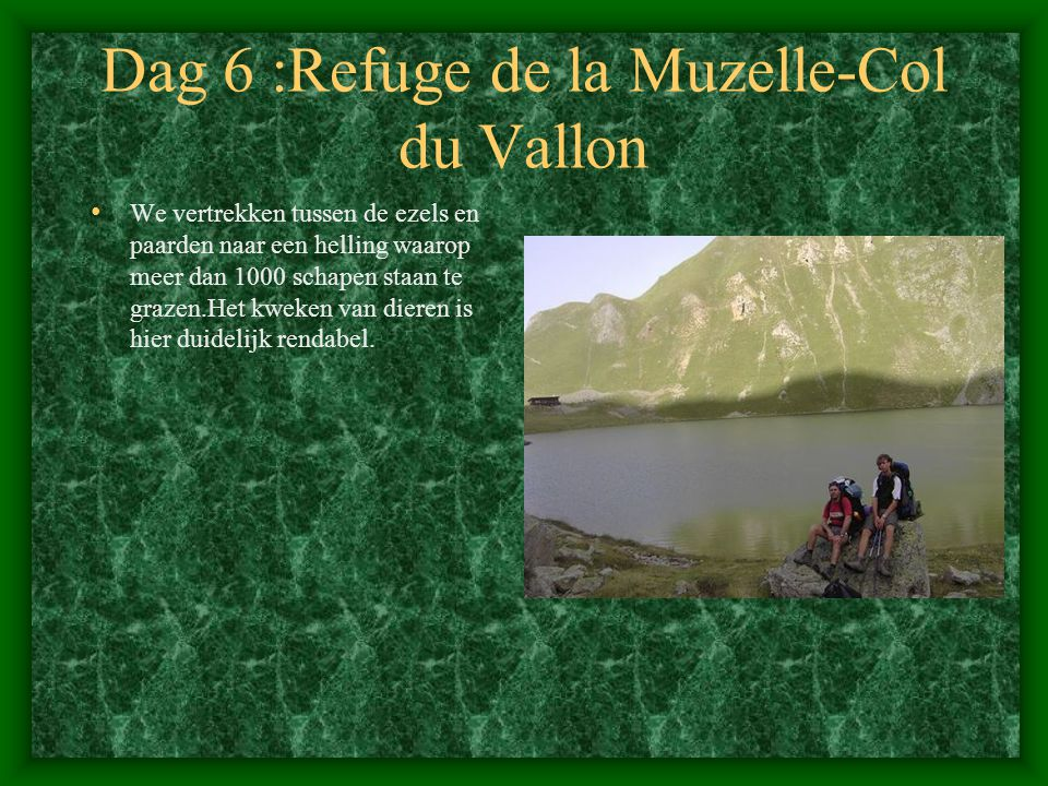 Dag 6 :Refuge de la Muzelle-Col du Vallon