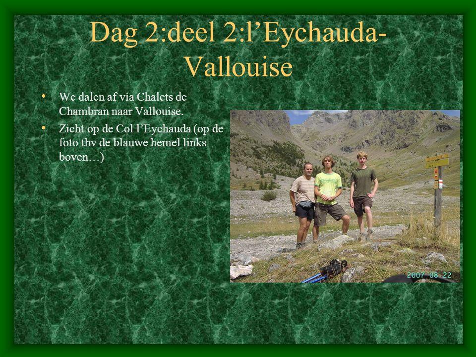 Dag 2:deel 2:l'Eychauda-Vallouise