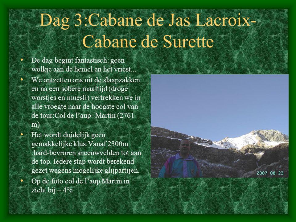 Dag 3:Cabane de Jas Lacroix-Cabane de Surette