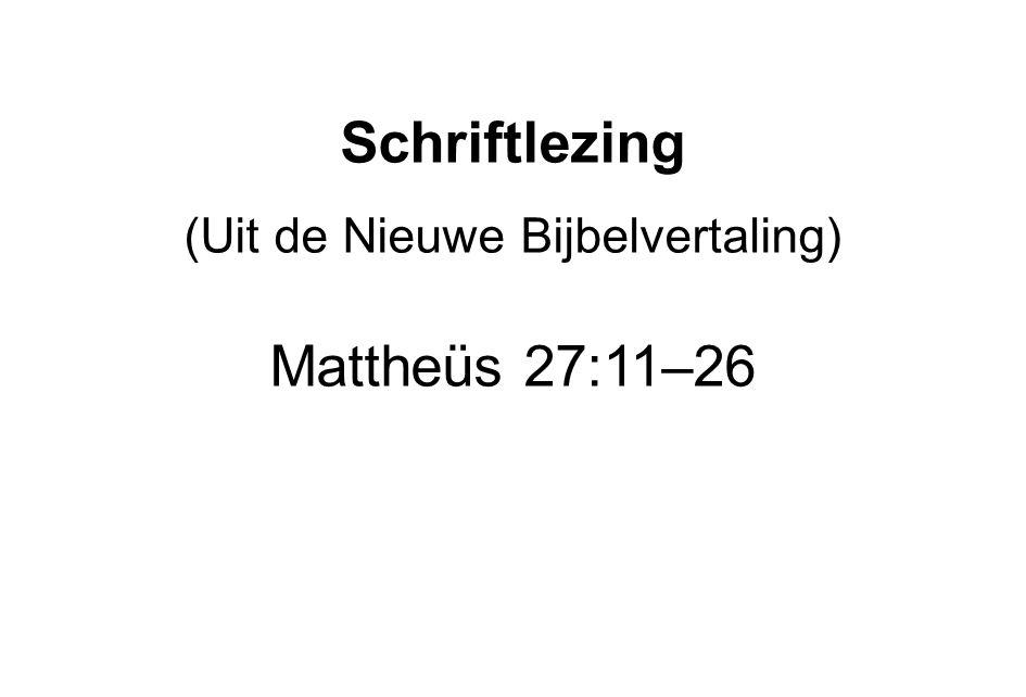 (Uit de Nieuwe Bijbelvertaling)