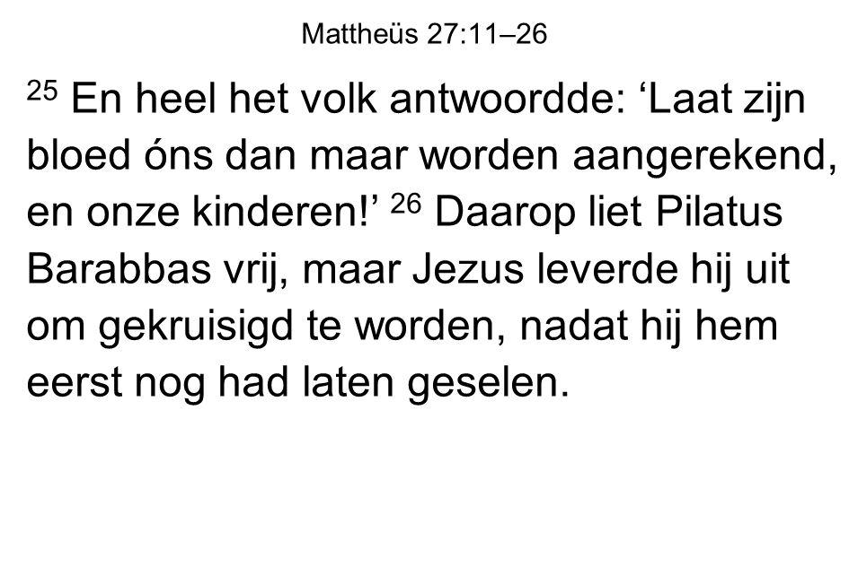 Mattheüs 27:11–26