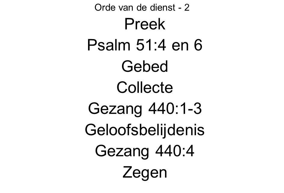 Preek Psalm 51:4 en 6 Gebed Collecte Gezang 440:1-3 Geloofsbelijdenis