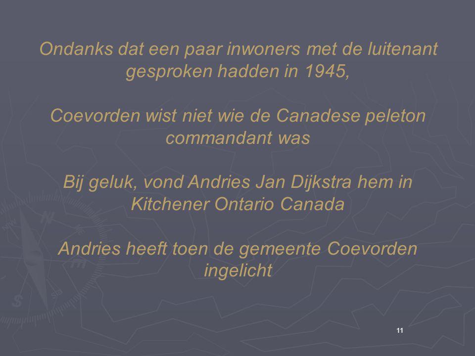 Coevorden wist niet wie de Canadese peleton commandant was