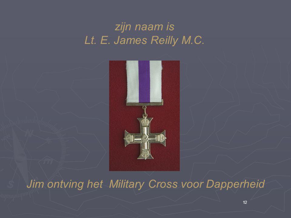 Jim ontving het Military Cross voor Dapperheid