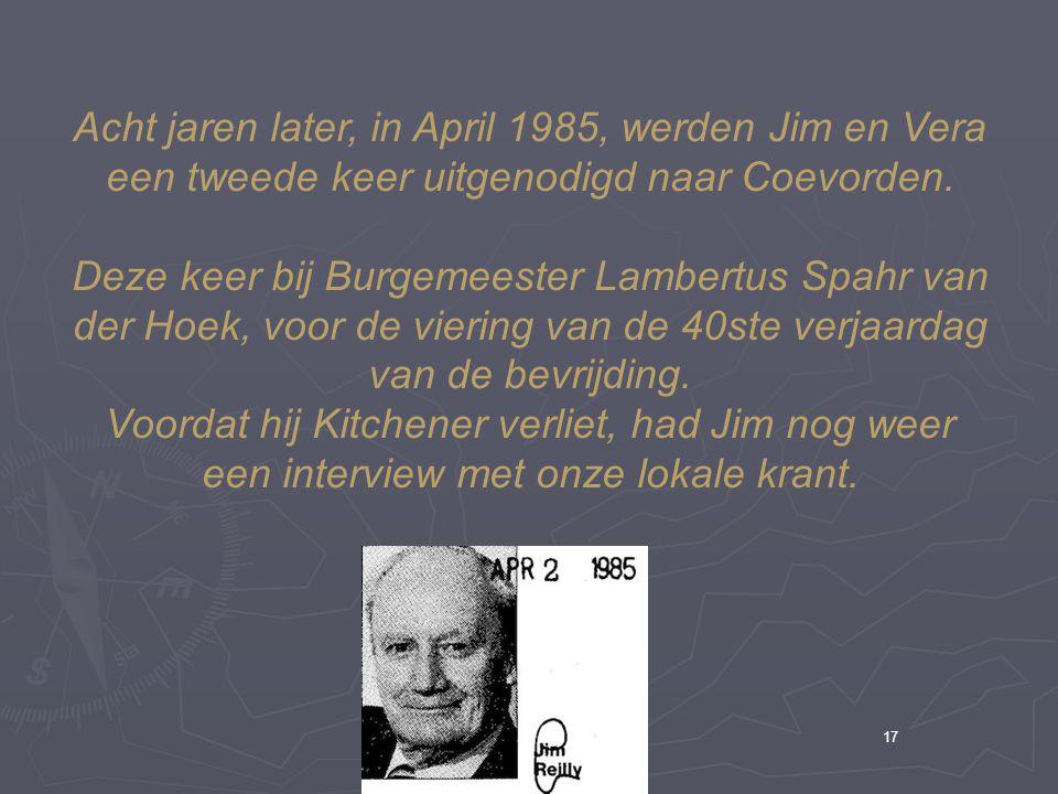 Acht jaren later, in April 1985, werden Jim en Vera een tweede keer uitgenodigd naar Coevorden.