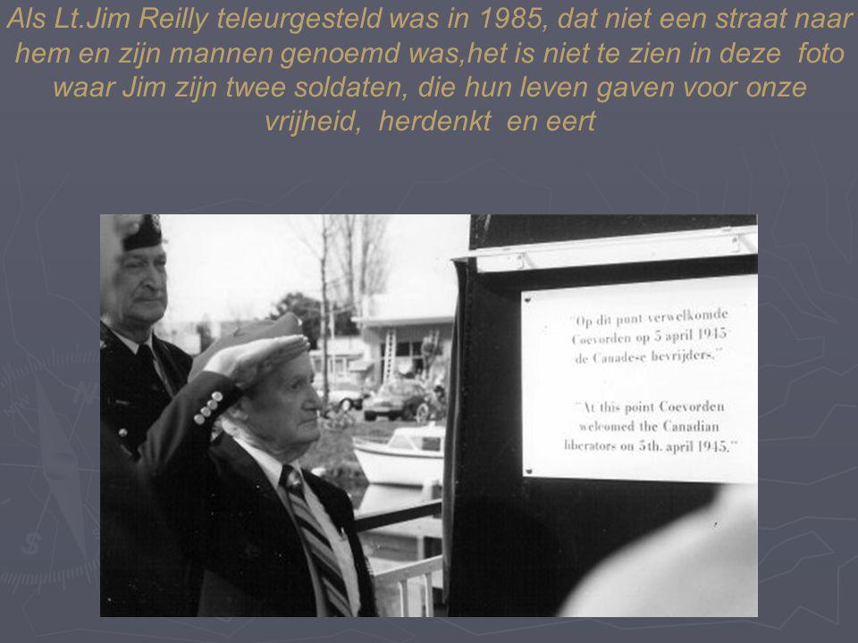 Als Lt.Jim Reilly teleurgesteld was in 1985, dat niet een straat naar hem en zijn mannen genoemd was,het is niet te zien in deze foto