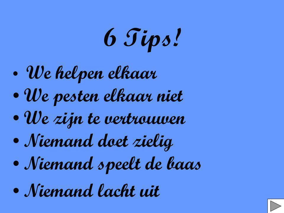 6 Tips! We pesten elkaar niet We zijn te vertrouwen
