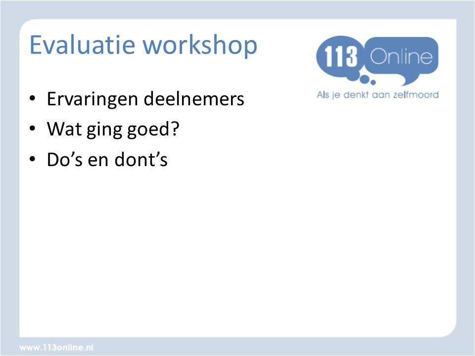 Evaluatie workshop Ervaringen deelnemers Wat ging goed Do's en dont's