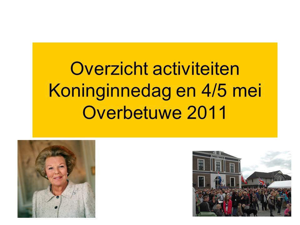 Overzicht activiteiten Koninginnedag en 4/5 mei Overbetuwe 2011