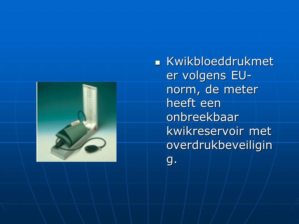 Kwikbloeddrukmeter volgens EU-norm, de meter heeft een onbreekbaar kwikreservoir met overdrukbeveiliging.