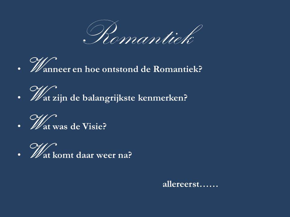 Romantiek Wanneer en hoe ontstond de Romantiek