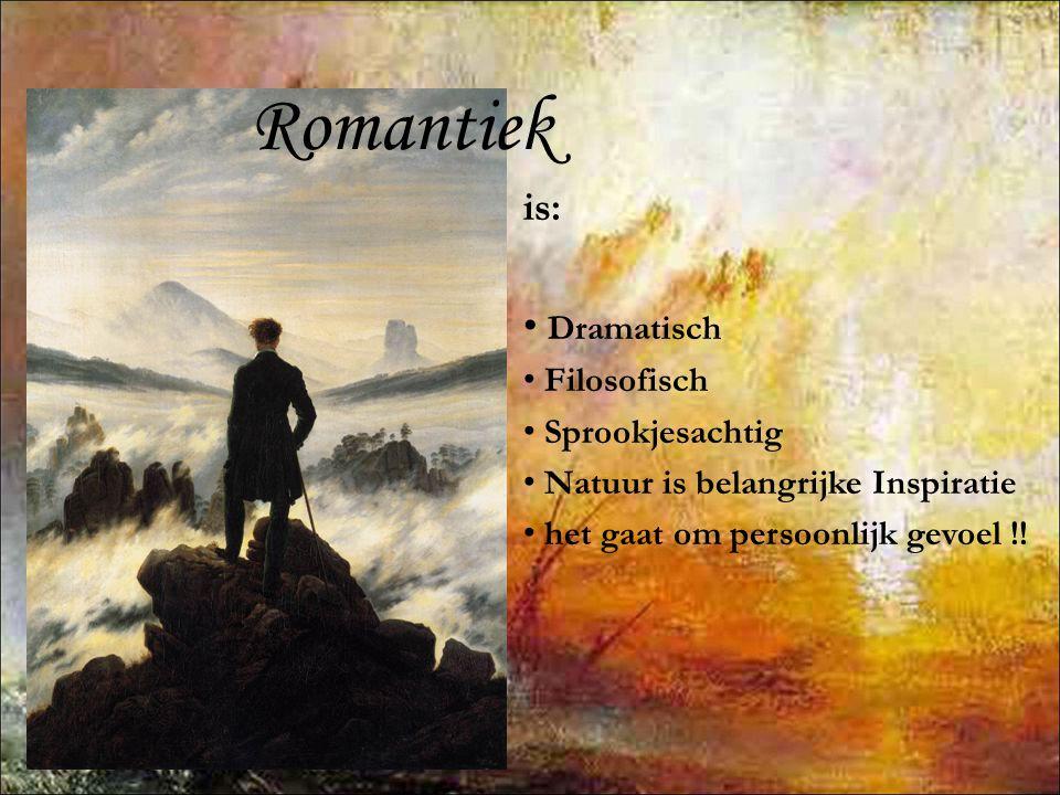 Romantiek is: Dramatisch Filosofisch Sprookjesachtig