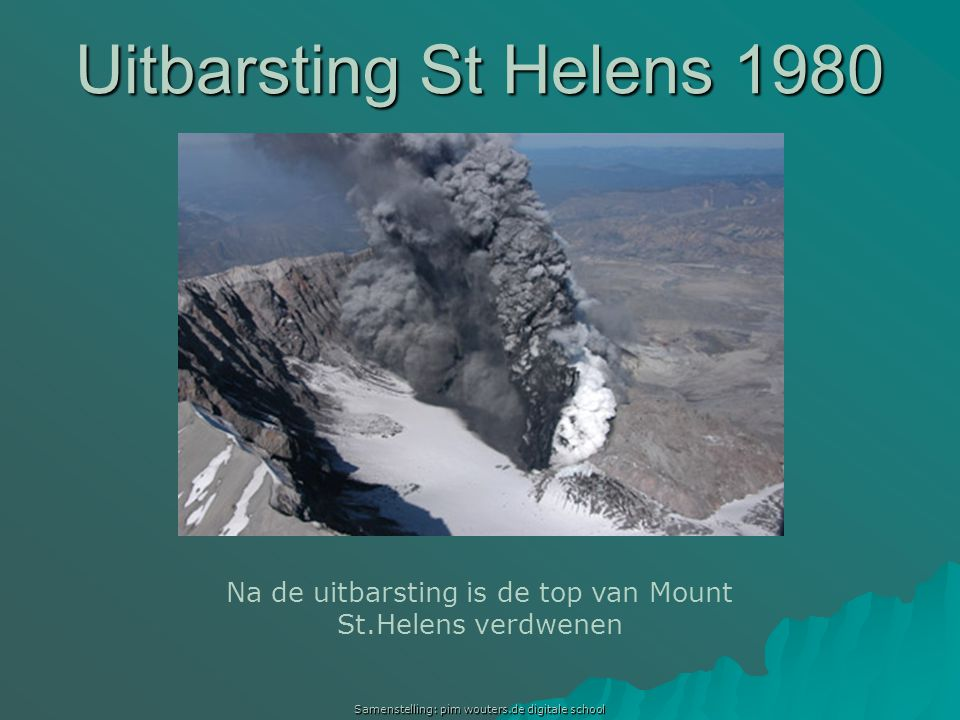Uitbarsting St Helens 1980 Uitbarsting Mount St.Helens 1980. Na de uitbarsting is de top van Mount St.Helens verdwenen.