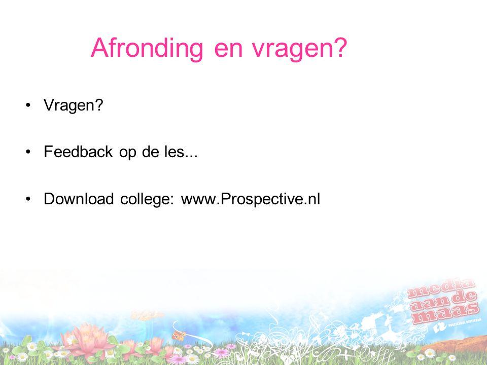 Afronding en vragen Vragen Feedback op de les...