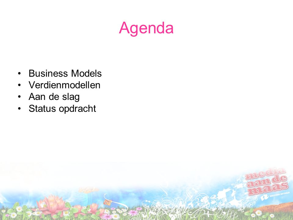 Agenda Business Models Verdienmodellen Aan de slag Status opdracht