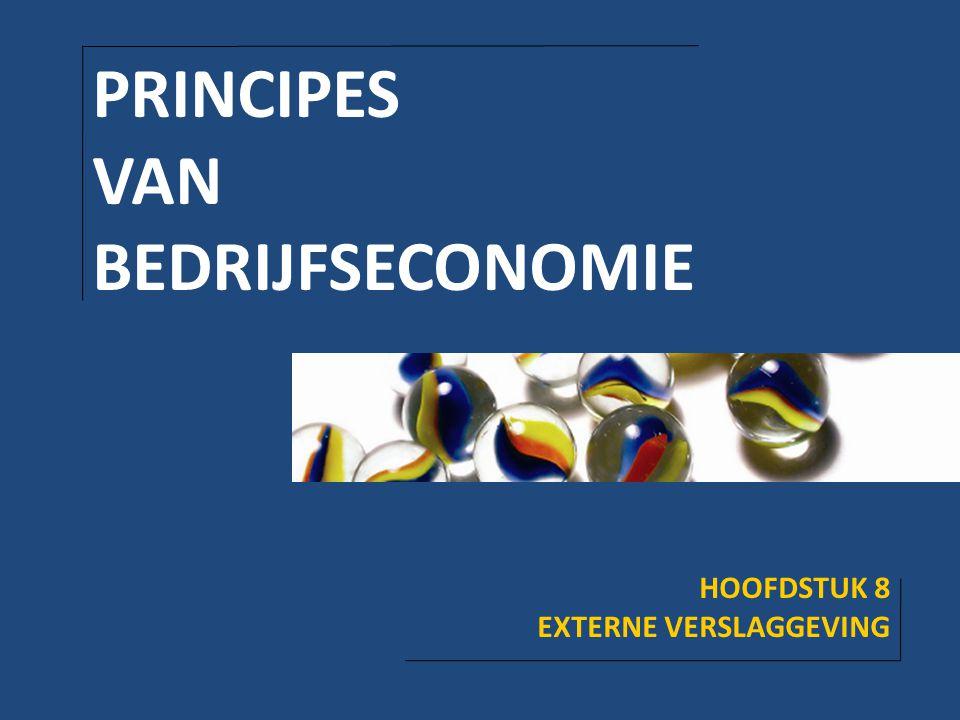 PRINCIPES VAN BEDRIJFSECONOMIE HOOFDSTUK 8 EXTERNE VERSLAGGEVING