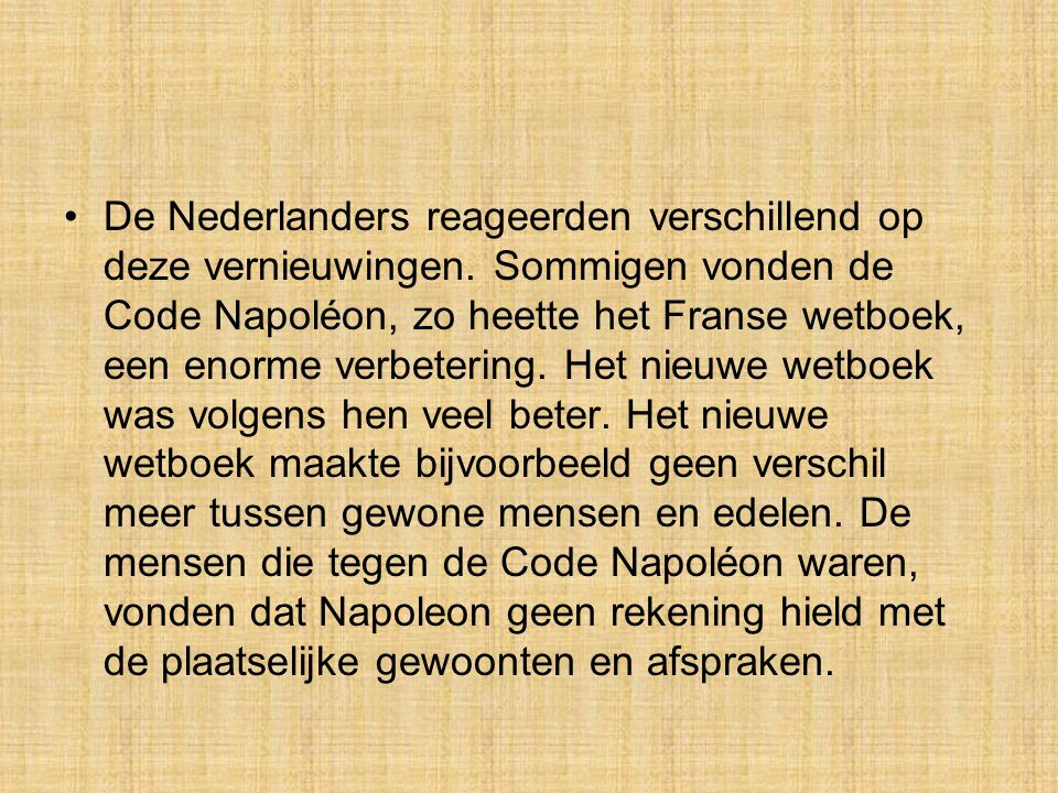 De Nederlanders reageerden verschillend op deze vernieuwingen