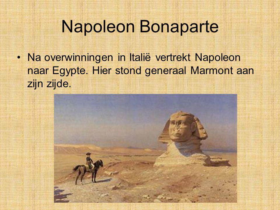 Napoleon Bonaparte Na overwinningen in Italië vertrekt Napoleon naar Egypte.