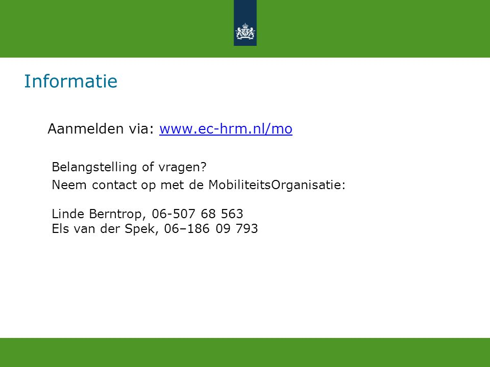 Informatie Aanmelden via: www.ec-hrm.nl/mo Belangstelling of vragen