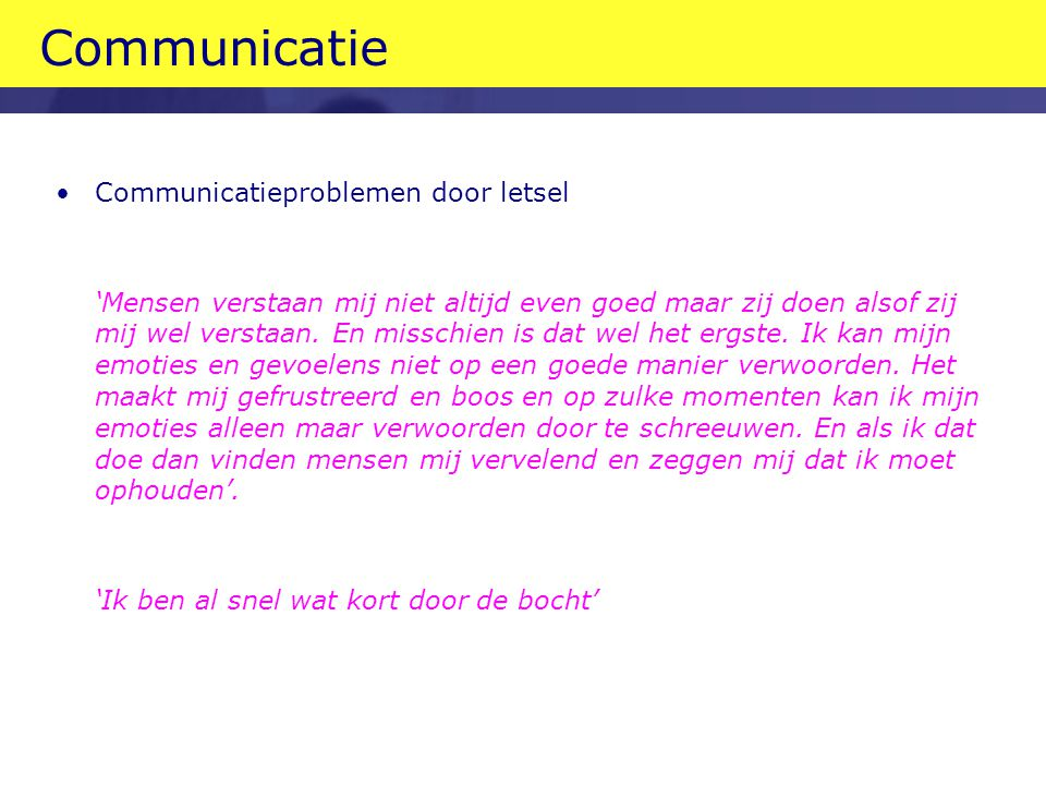 Communicatie Communicatieproblemen door letsel