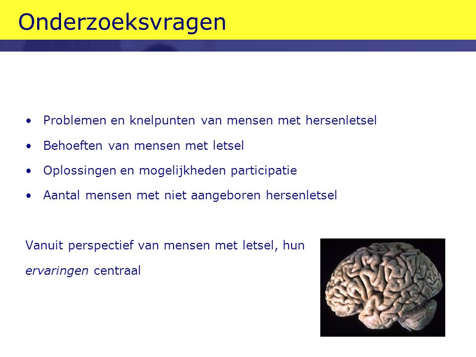 Onderzoeksvragen Problemen en knelpunten van mensen met hersenletsel