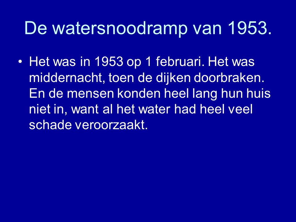 De watersnoodramp van 1953.