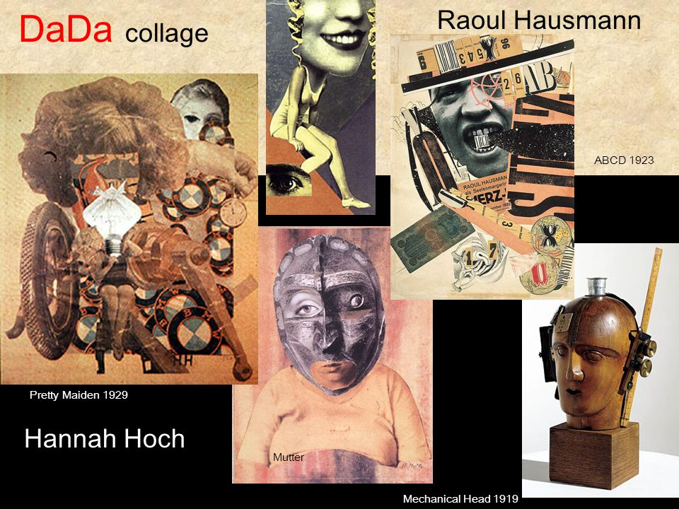 DaDa collage Raoul Hausmann Hannah Hoch ABCD 1923 Pretty Maiden 1929