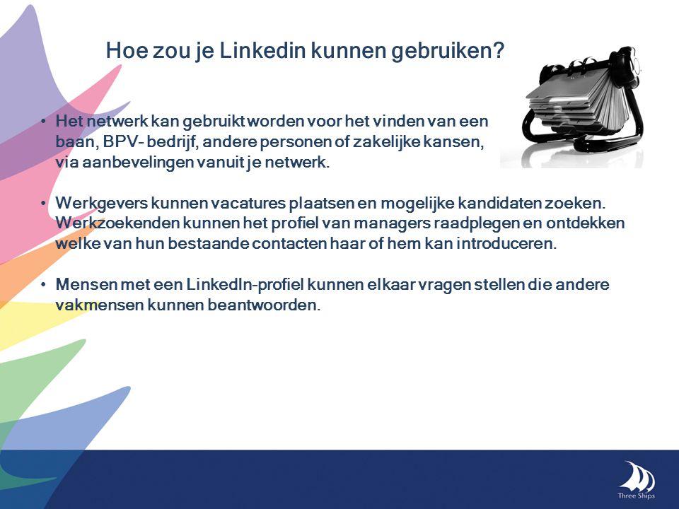 Hoe zou je Linkedin kunnen gebruiken