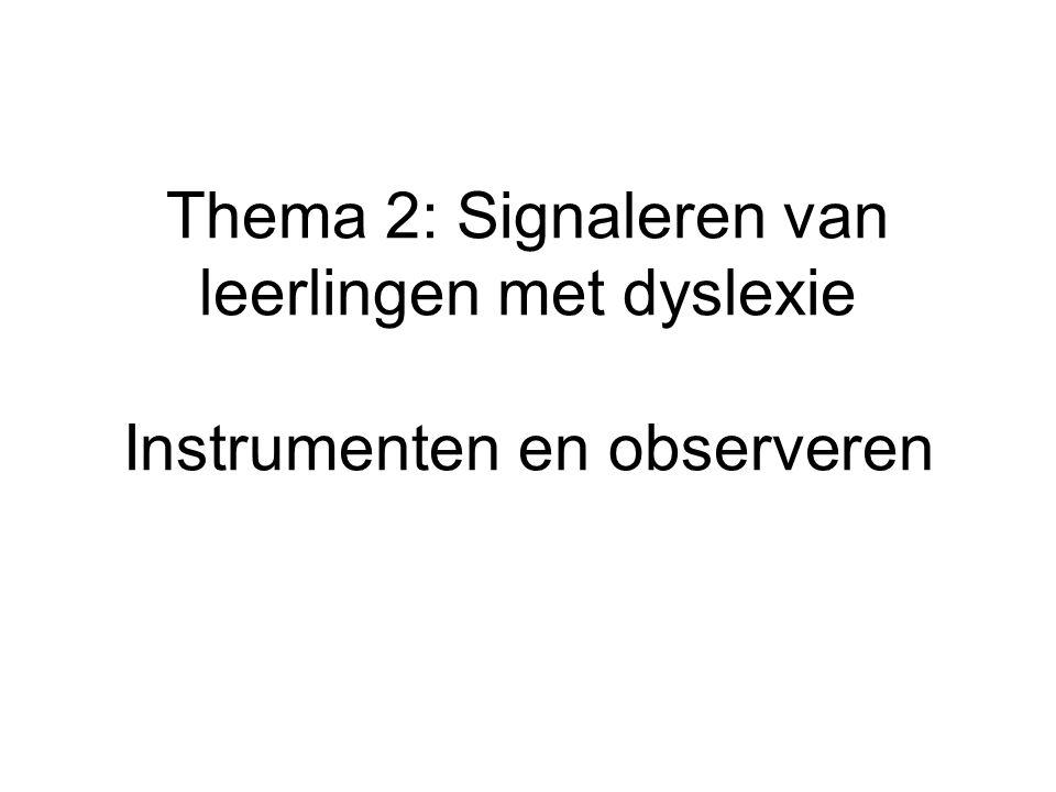 Thema 2: Signaleren van leerlingen met dyslexie Instrumenten en observeren
