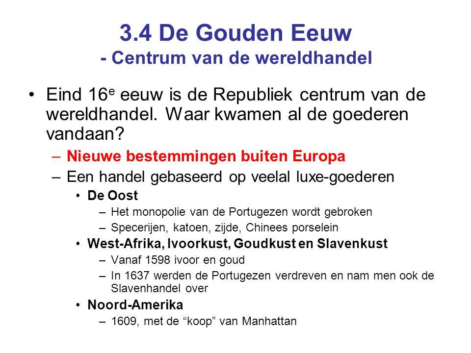 3.4 De Gouden Eeuw - Centrum van de wereldhandel