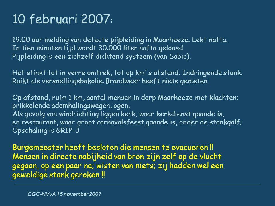 10 februari 2007: 19.00 uur melding van defecte pijpleiding in Maarheeze. Lekt nafta. In tien minuten tijd wordt 30.000 liter nafta geloosd.