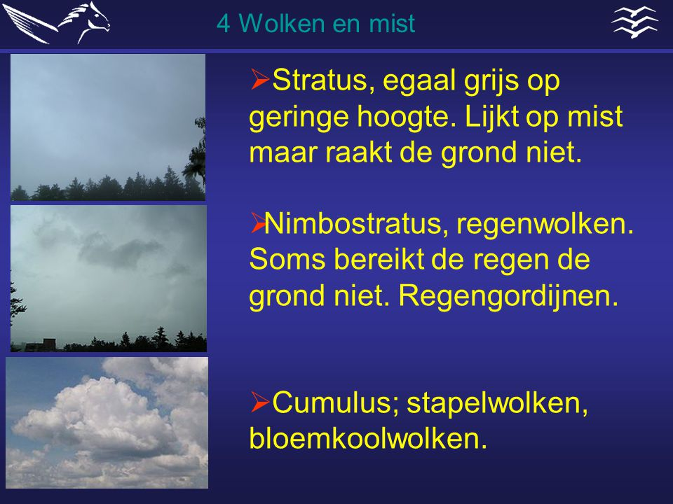 Cumulus; stapelwolken, bloemkoolwolken.
