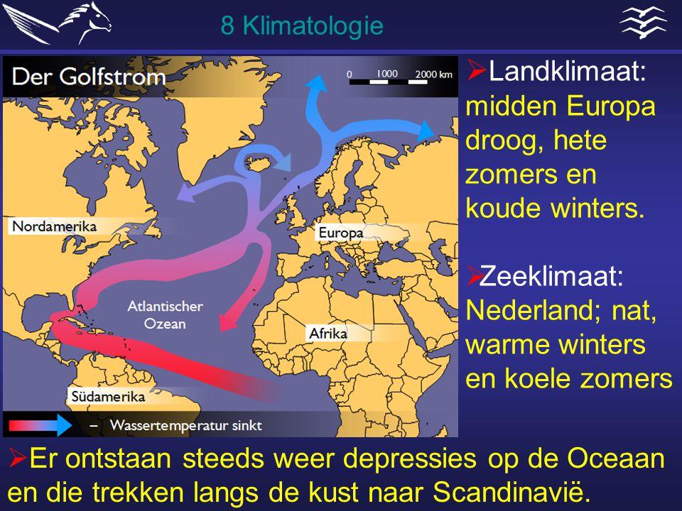 Landklimaat: midden Europa droog, hete zomers en koude winters.