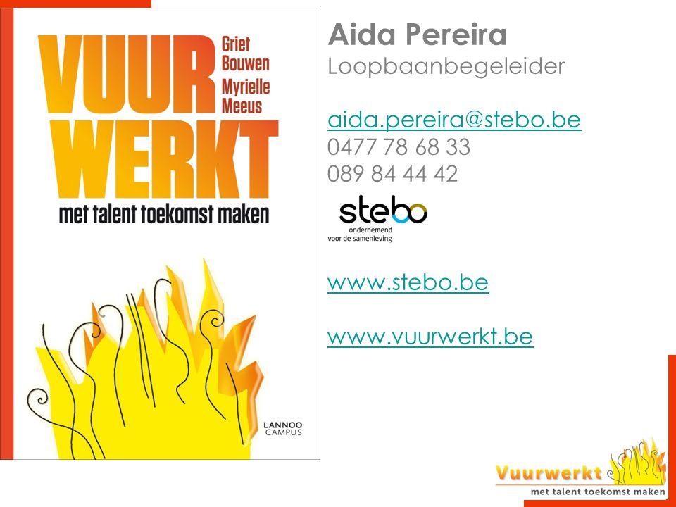 Aida Pereira Loopbaanbegeleider aida.pereira@stebo.be 0477 78 68 33