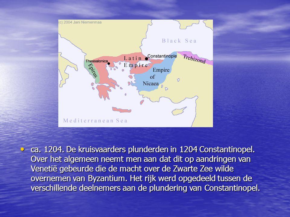 ca. 1204. De kruisvaarders plunderden in 1204 Constantinopel