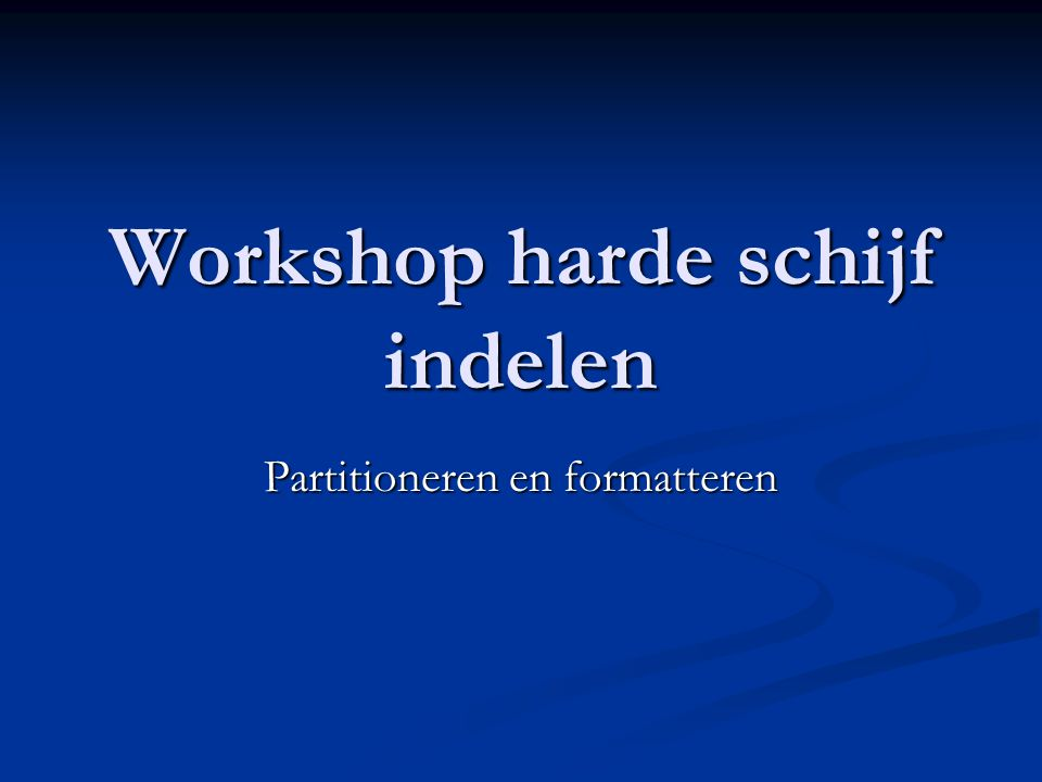 Workshop harde schijf indelen