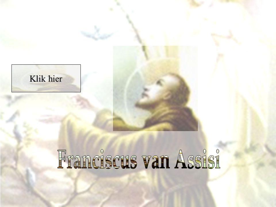 Klik hier Franciscus van Assisi