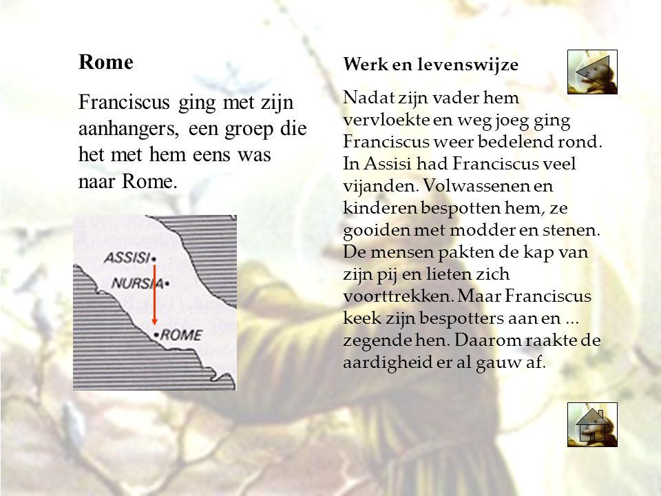 Rome Franciscus ging met zijn aanhangers, een groep die het met hem eens was naar Rome. Werk en levenswijze.