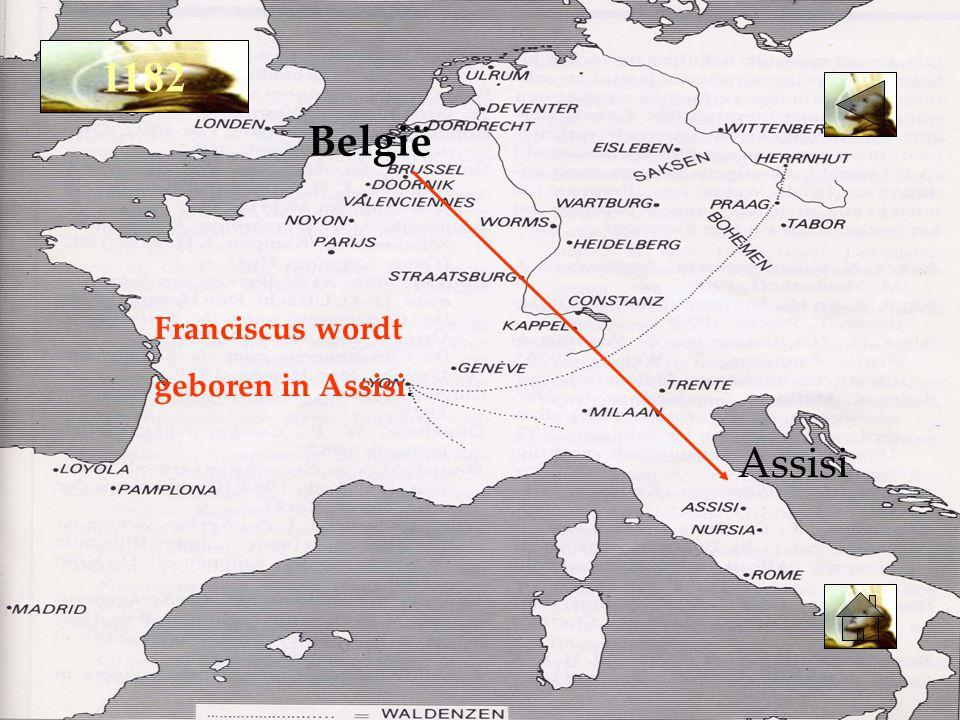 1182 België Franciscus wordt geboren in Assisi. Assisi