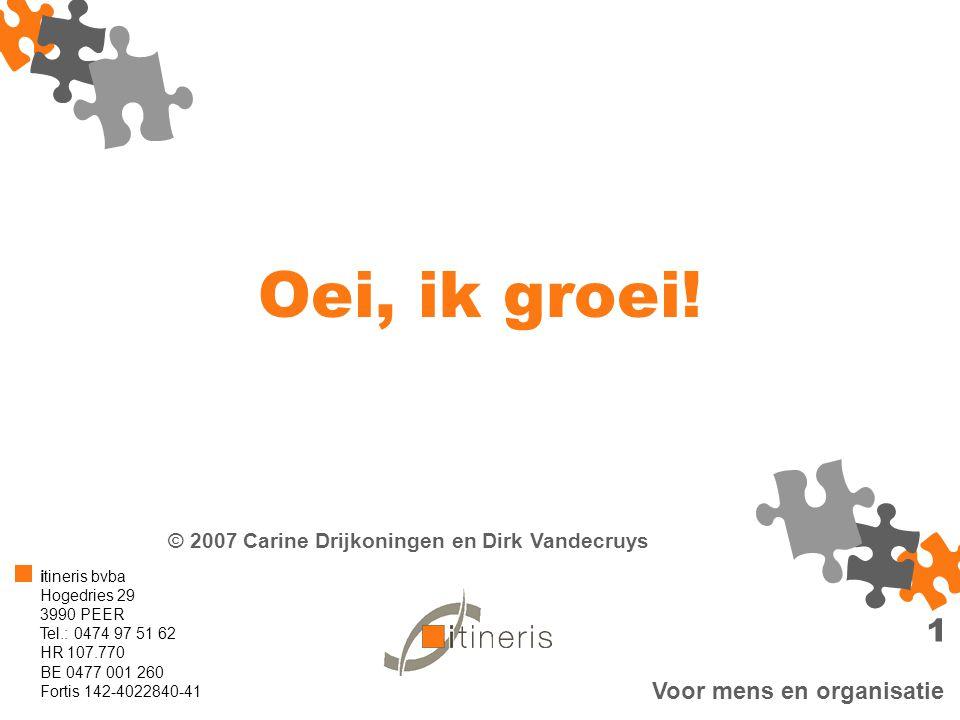 Oei, ik groei! © 2007 Carine Drijkoningen en Dirk Vandecruys