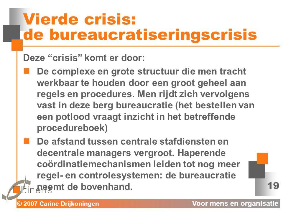 Vierde crisis: de bureaucratiseringscrisis